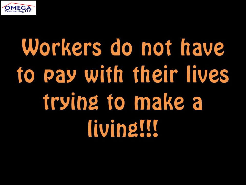 Workers do not have to pay with their lives trying to make a living!!!