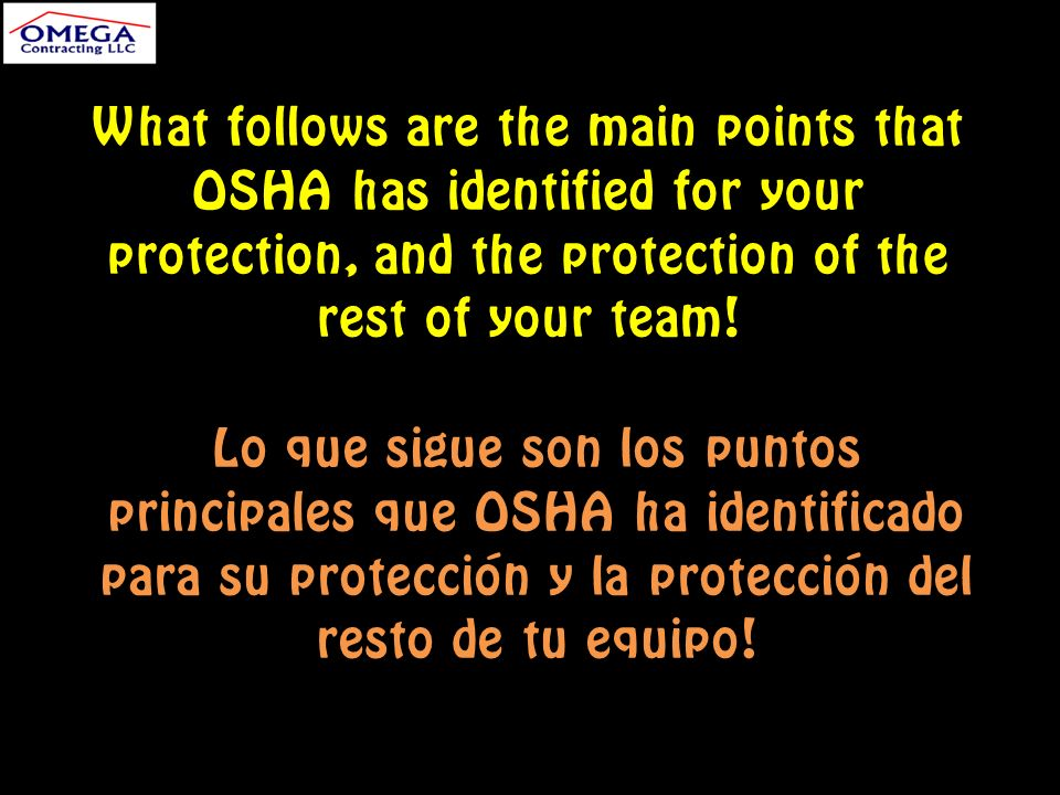 What follows are the main points that OSHA has identified for your protection, and the protection of the rest of your team.