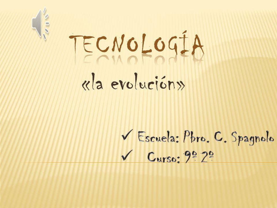 «la evolución»