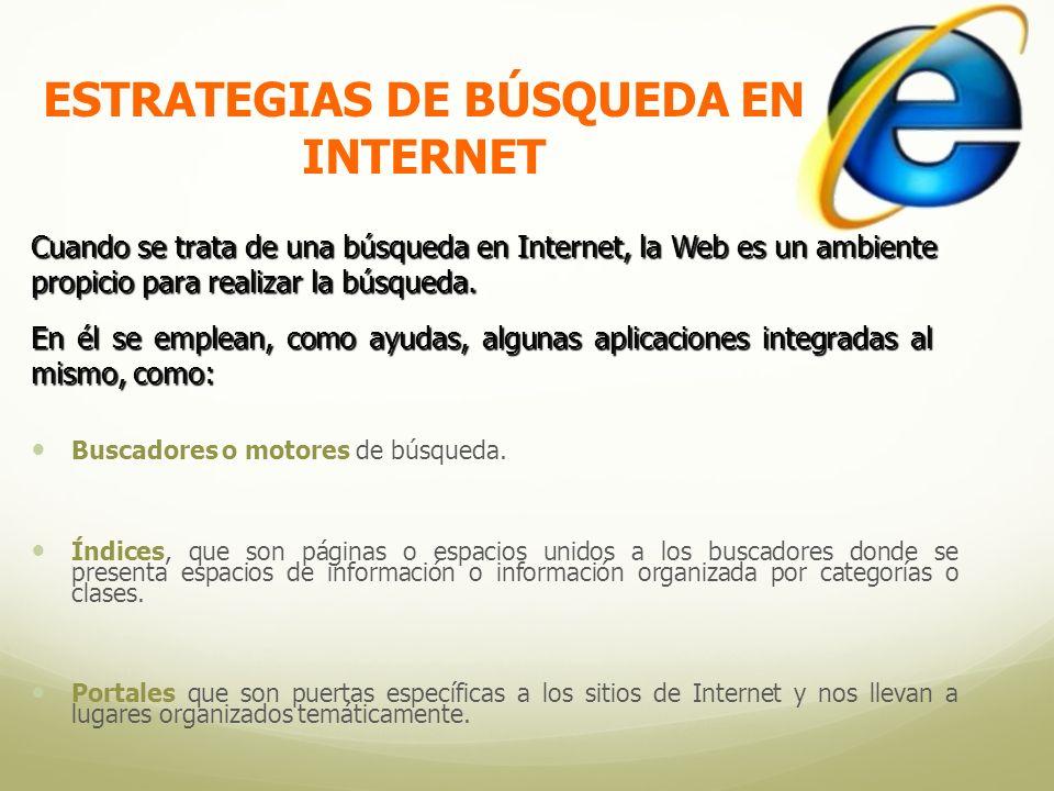 ESTRATEGIAS DE BÚSQUEDA EN INTERNET Buscadores o motores de búsqueda.