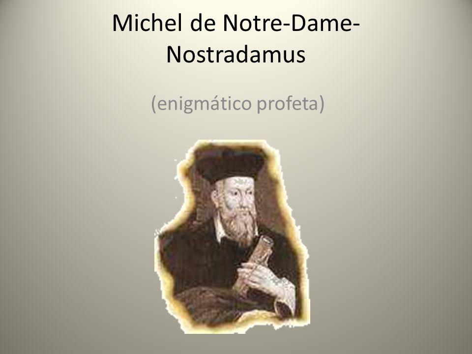 Michel de Notre-Dame- Nostradamus (enigmático profeta)