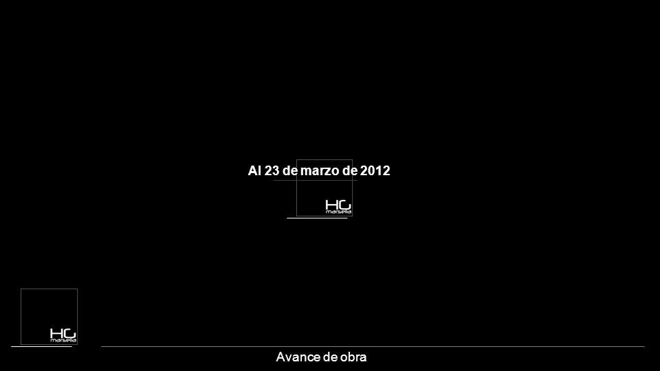 Avance de obra Al 23 de marzo de 2012