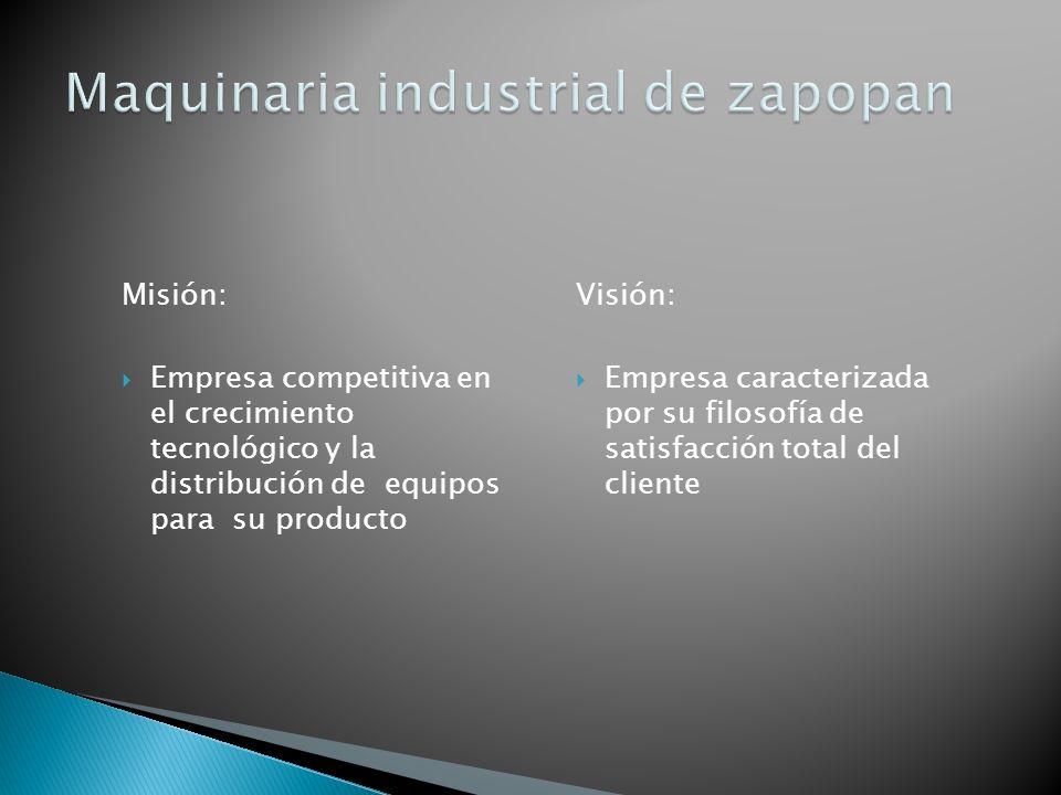 Misión: Empresa competitiva en el crecimiento tecnológico y la distribución de equipos para su producto Visión: Empresa caracterizada por su filosofía