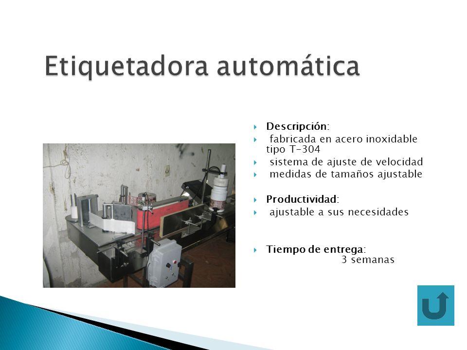 Descripción: fabricada en acero inoxidable tipo T-304 sistema de ajuste de velocidad medidas de tamaños ajustable Productividad: ajustable a sus neces