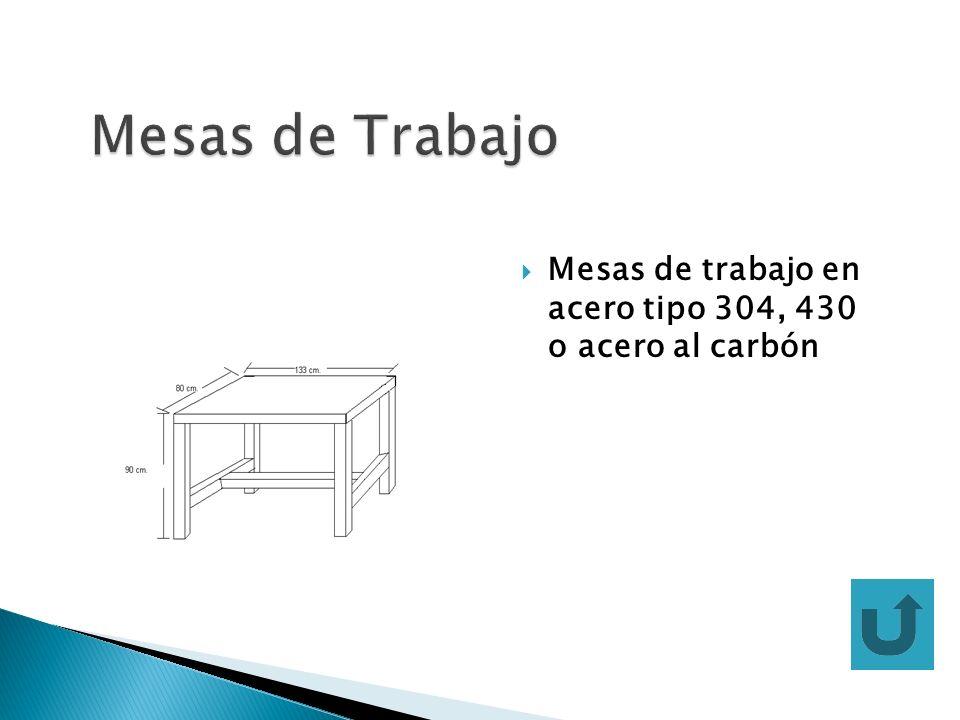 Mesas de trabajo en acero tipo 304, 430 o acero al carbón