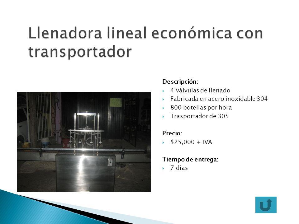 Descripción: 4 válvulas de llenado Fabricada en acero inoxidable 304 800 botellas por hora Trasportador de 305 Precio: $25,000 + IVA Tiempo de entrega