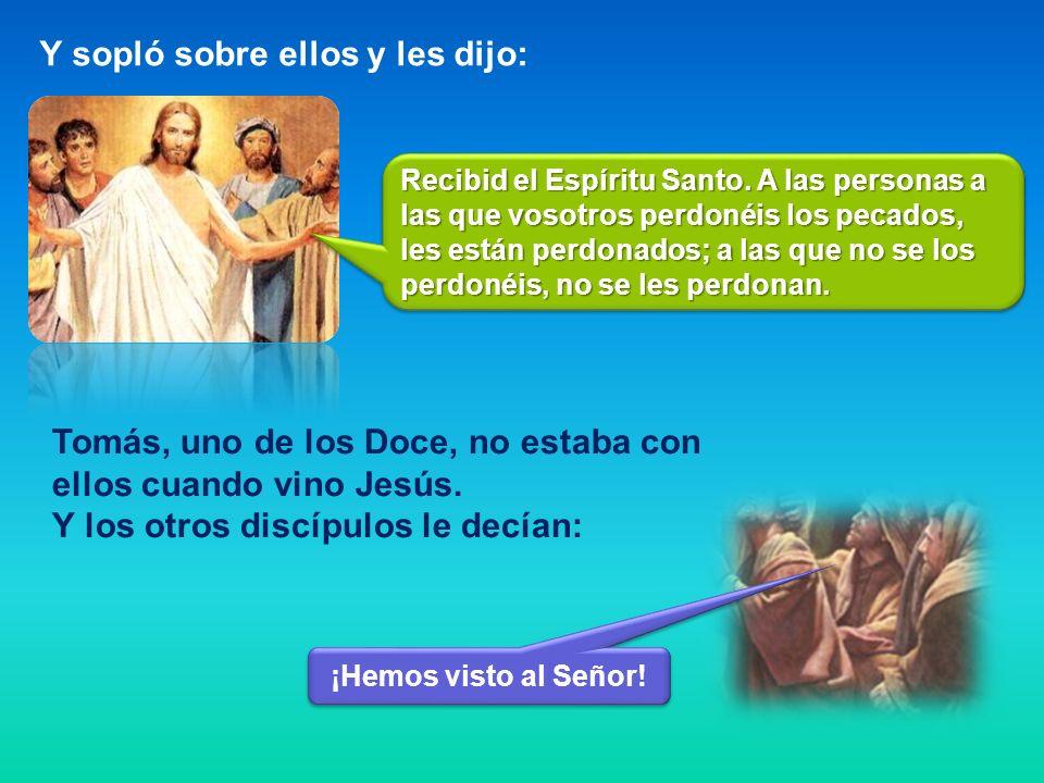 El domingo por la noche, los discípulos estaban en una casa con las puertas cerradas, porque tenían miedo de los judíos. Y de repente Jesús entró, se