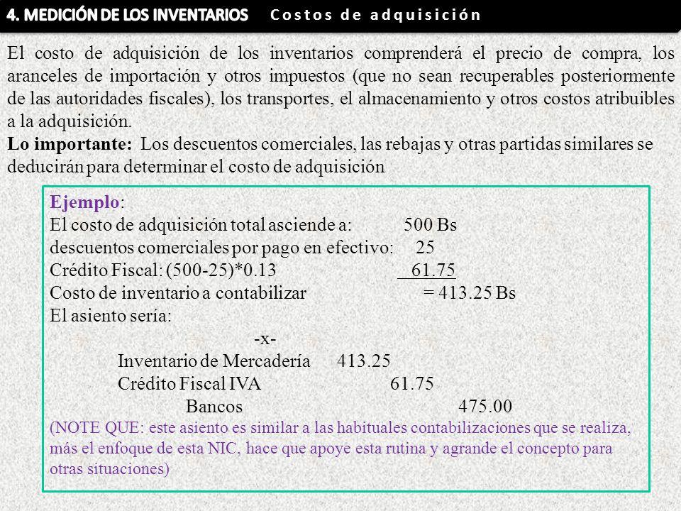 El costo de adquisición de los inventarios comprenderá el precio de compra, los aranceles de importación y otros impuestos (que no sean recuperables p