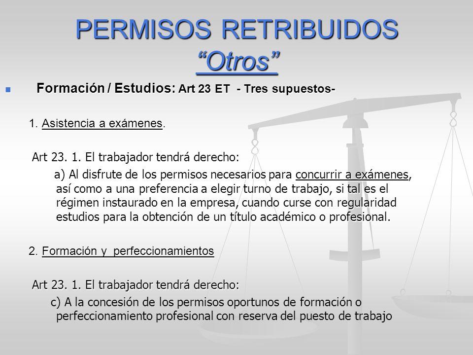 PERMISOS RETRIBUIDOS Otros Formación / Estudios: Art 23 ET - Tres supuestos- Formación / Estudios: Art 23 ET - Tres supuestos- Asistencia a exámenes.