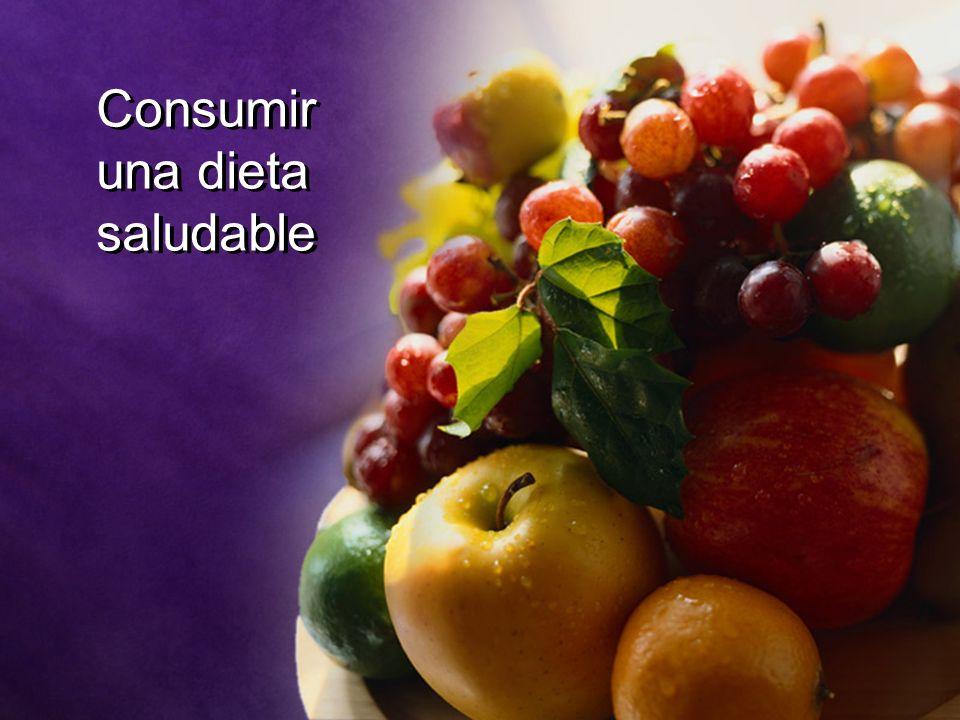 Consumir una dieta saludable Consumir una dieta saludable
