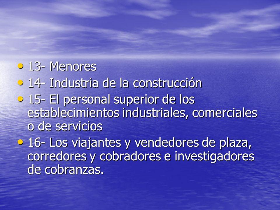 13- Menores 13- Menores 14- Industria de la construcción 14- Industria de la construcción 15- El personal superior de los establecimientos industriale