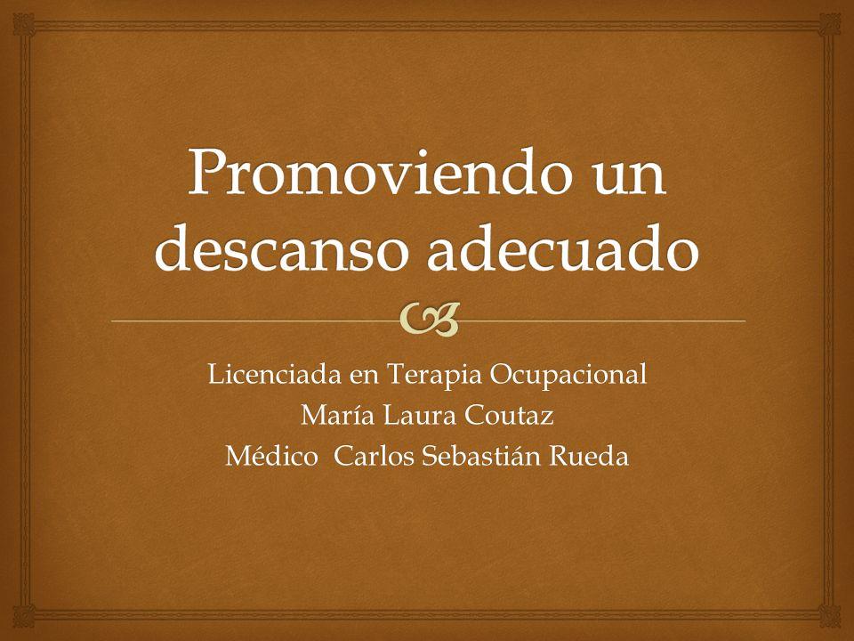 Licenciada en Terapia Ocupacional María Laura Coutaz Médico Carlos Sebastián Rueda
