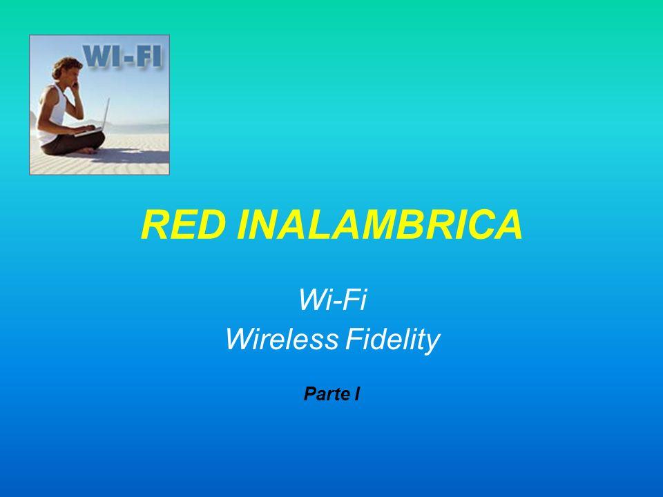 RED INALAMBRICA Wi-Fi Wireless Fidelity Parte I