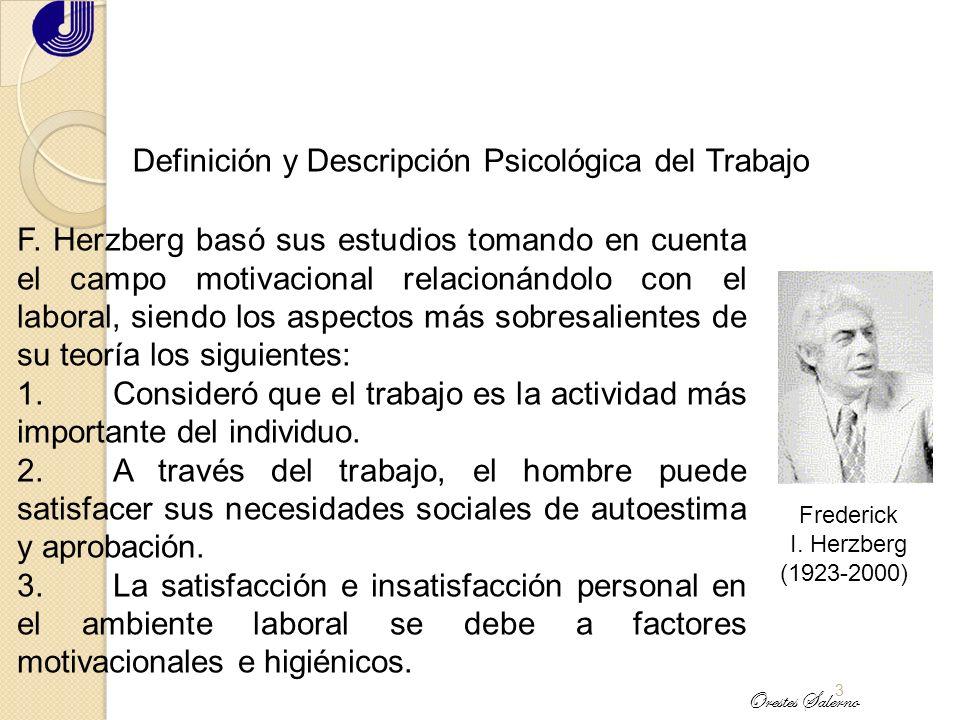 2 Definición y Descripción Psicológica del Trabajo Karl Marx elaboró la idea del hombre como ser social. En su basta teoría se señala insistentemente