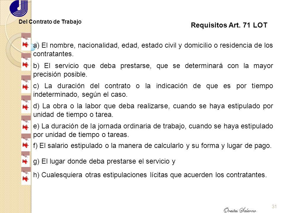 30 Orestes Salerno Del Contrato de Trabajo Clasificación de los contratos individuales Por tiempo determinado Art. 74,77 y 78 Para una obra determinad