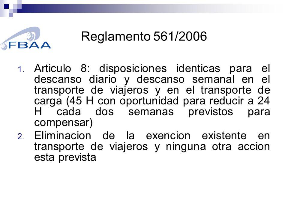 Reglamento 561/2006 1. Articulo 8: disposiciones identicas para el descanso diario y descanso semanal en el transporte de viajeros y en el transporte