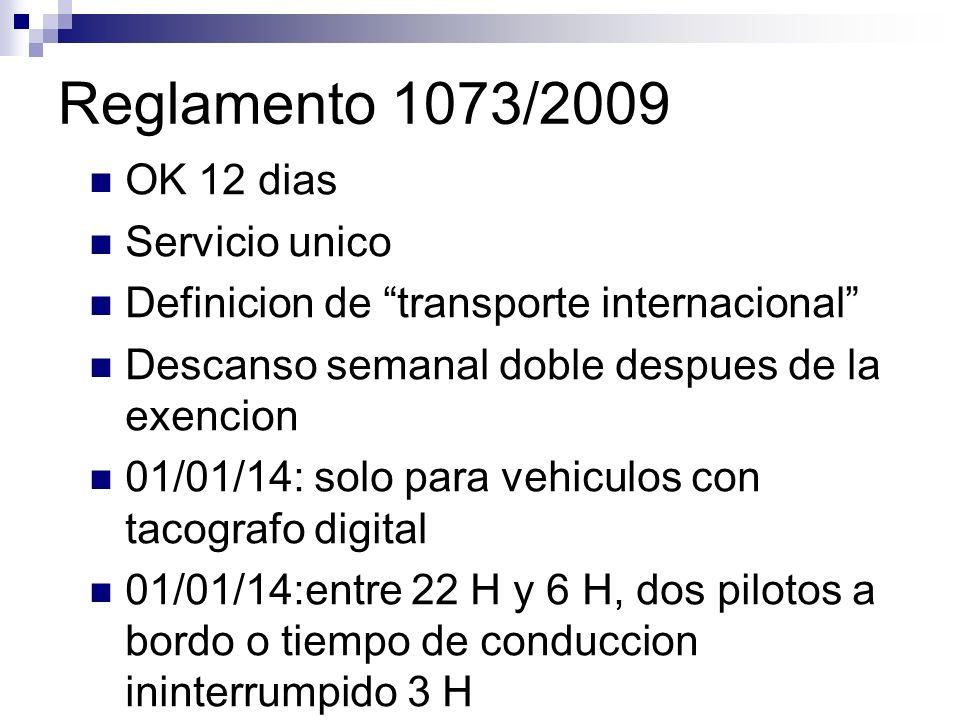 Comparacion entre el acuerdo IRU/ETF y el reglamento 1073/2009 OK 12 dias Definicion de transporte internacional Descanso semanal despues de la exencion siempre 45 H Arreglos para el dia de descans compensatorio establecido a nivel nacional Despues de 5 años: solo para vehiculos con tacografo digital Entre 22 H y 6 H, dos pilotos a bordo o tiempo de conduccion ininterrumpido 3 H OK 12 dias Servicio unico Definicion de transporte internacional Descanso semanal doble despues de la exencion 01/01/14: solo para vehiculos con tacografo digital 01/01/14:entre 22 H y 6 H, dos pilotos a bordo o tiempo de conduccion ininterrumpido 3 H