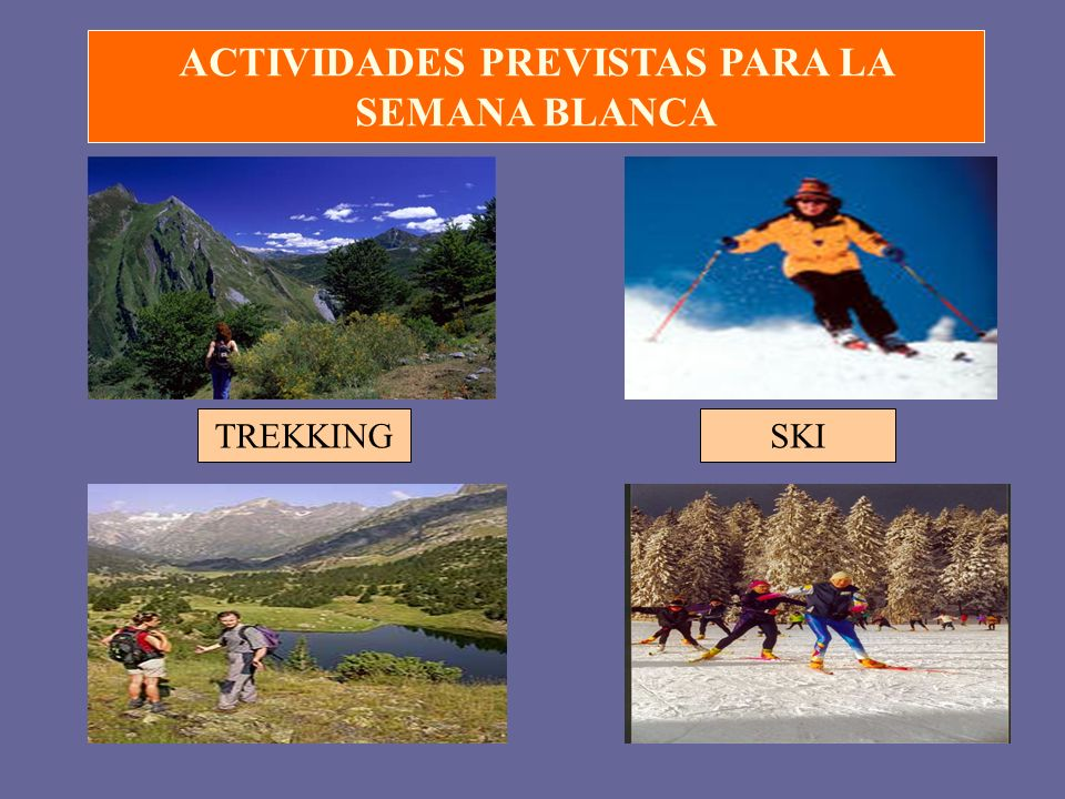 ACTIVIDADES PREVISTAS PARA LA SEMANA BLANCA TREKKINGSKI