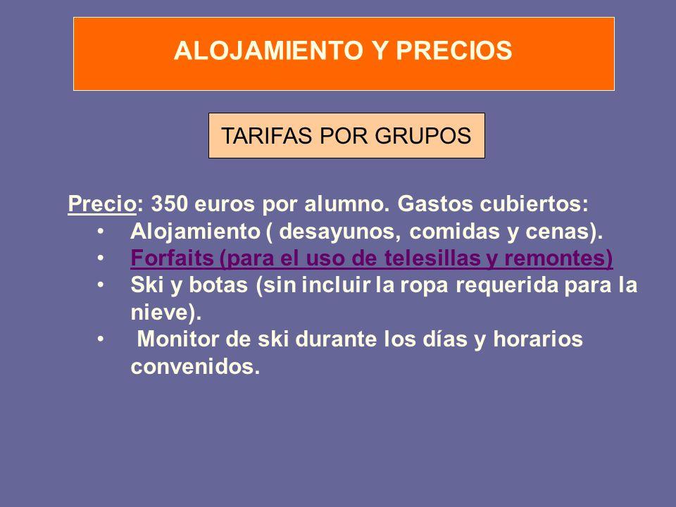 ALOJAMIENTO Y PRECIOS TARIFAS POR GRUPOS Precio: 350 euros por alumno.
