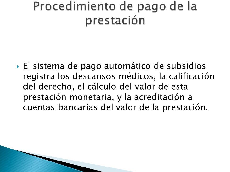 El sistema de pago automático de subsidios registra los descansos médicos, la calificación del derecho, el cálculo del valor de esta prestación moneta