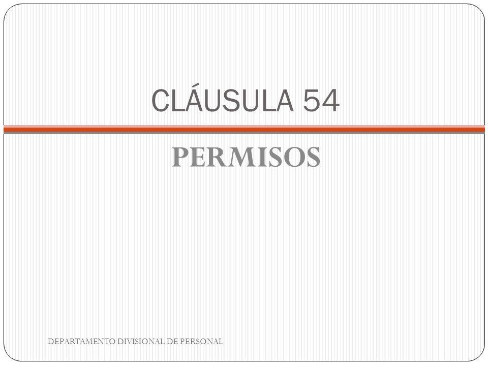 CLÁUSULA 54 PERMISOS DEPARTAMENTO DIVISIONAL DE PERSONAL