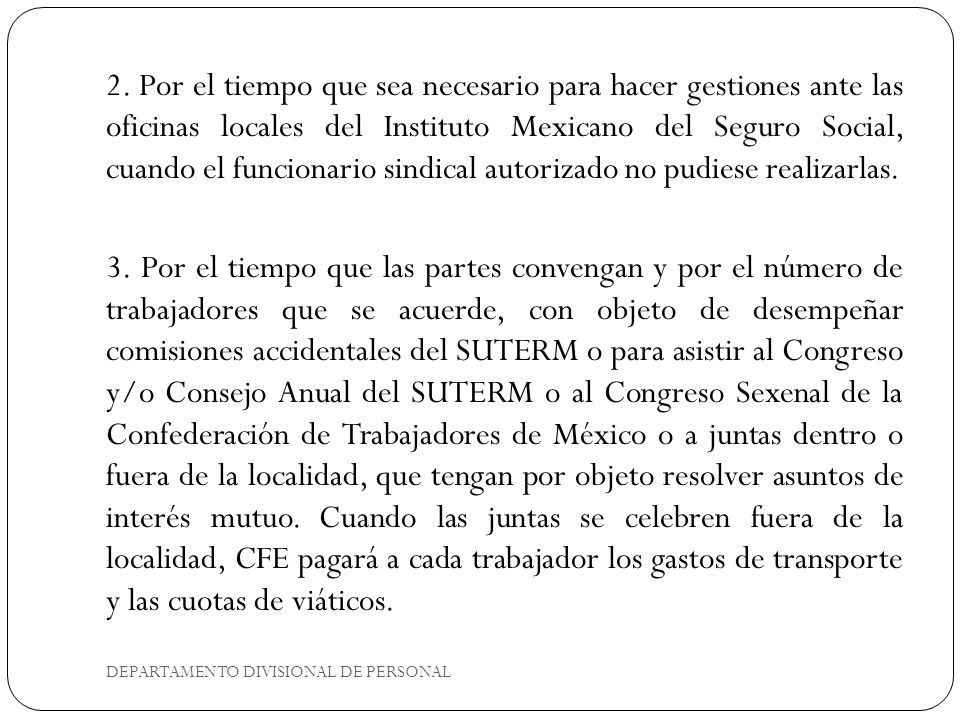DEPARTAMENTO DIVISIONAL DE PERSONAL 2. Por el tiempo que sea necesario para hacer gestiones ante las oficinas locales del Instituto Mexicano del Segur