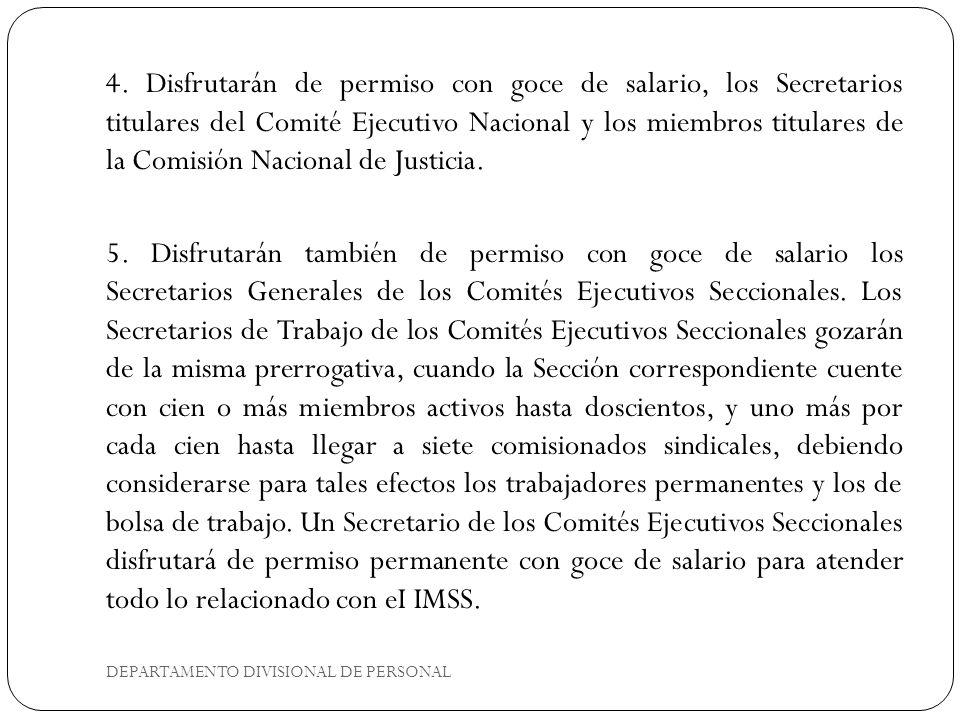DEPARTAMENTO DIVISIONAL DE PERSONAL 4. Disfrutarán de permiso con goce de salario, los Secretarios titulares del Comité Ejecutivo Nacional y los miemb