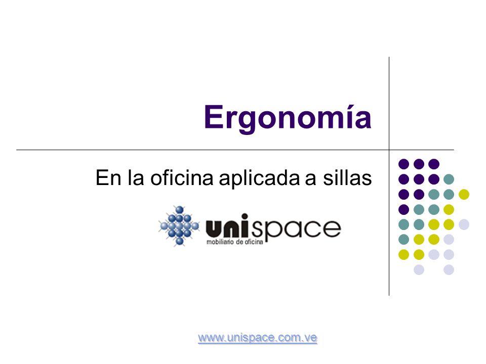 Ergonomía En la oficina aplicada a sillas www.unispace.com.ve