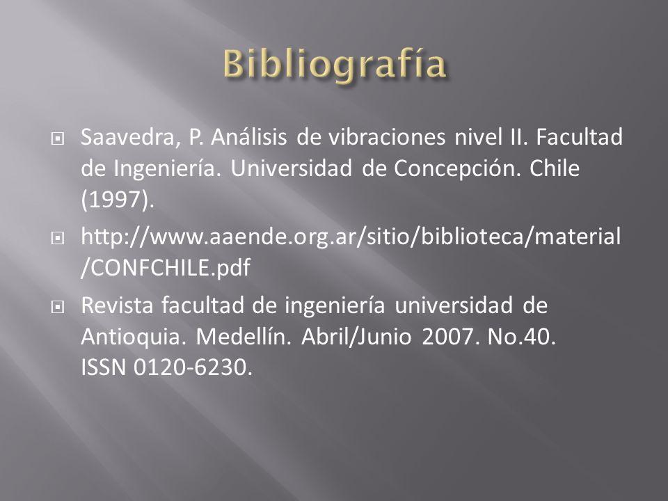 Saavedra, P. Análisis de vibraciones nivel II. Facultad de Ingeniería. Universidad de Concepción. Chile (1997). http://www.aaende.org.ar/sitio/bibliot
