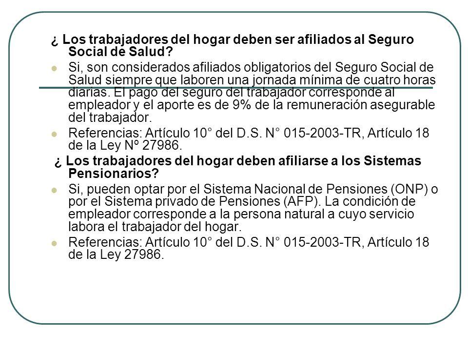 ¿ Los trabajadores del hogar deben ser afiliados al Seguro Social de Salud.