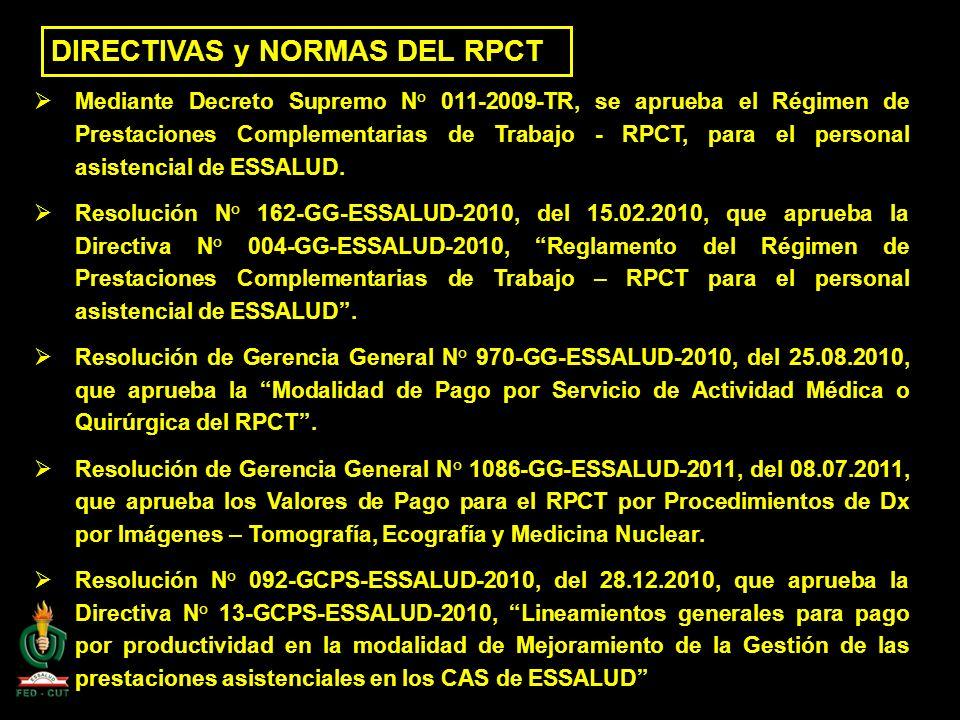 DIRECTIVAS y NORMAS DEL RPCT Mediante Decreto Supremo N° 011-2009-TR, se aprueba el Régimen de Prestaciones Complementarias de Trabajo - RPCT, para el