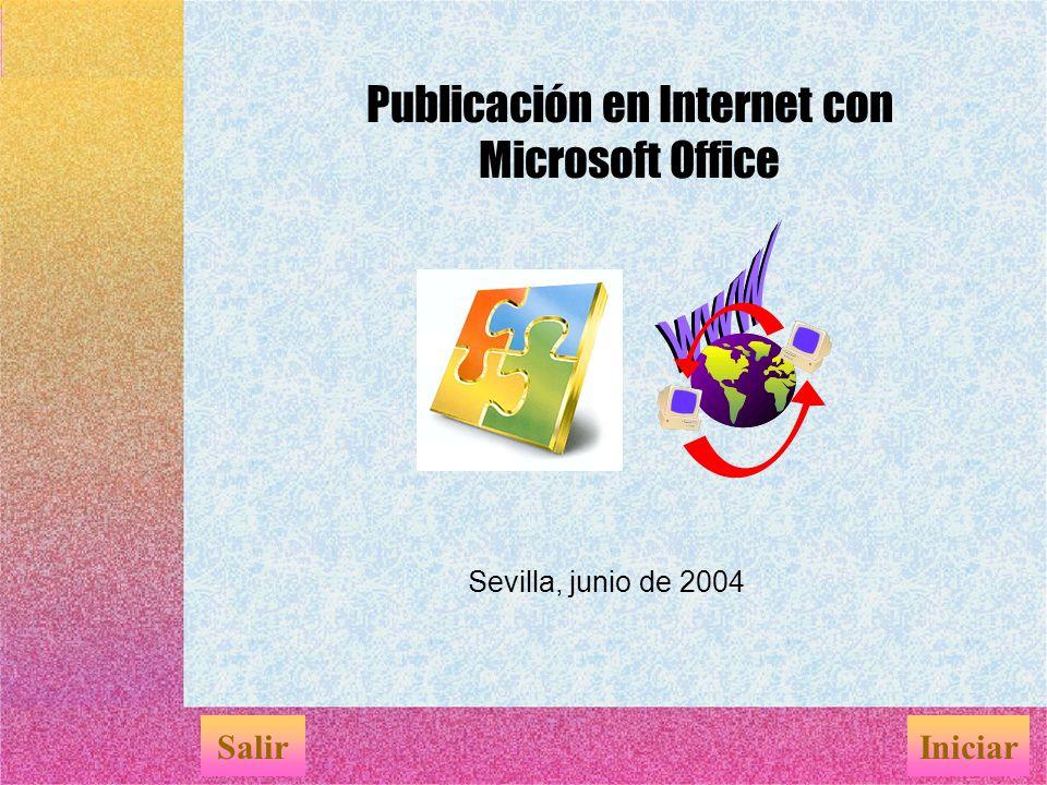 Sevilla, junio de 2004 SalirIniciar Publicación en Internet con Microsoft Office