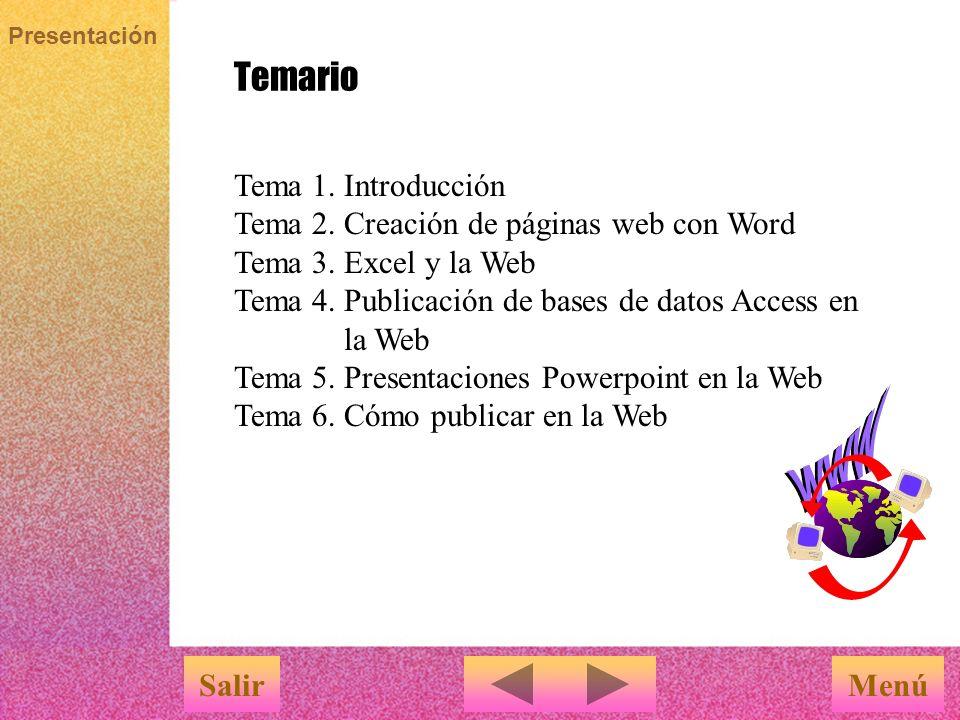 Presentación Temario MenúSalir Tema 1.Introducción Tema 2.