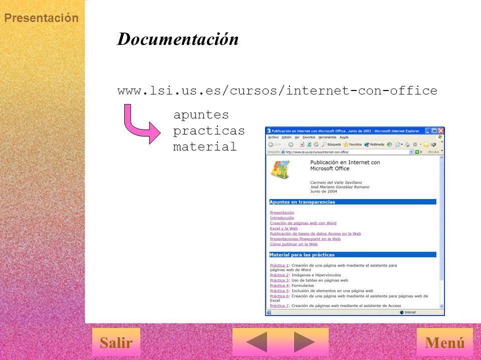 Presentación Documentación MenúSalir www.lsi.us.es/cursos/internet-con-office apuntes practicas material