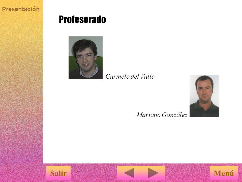 Presentación Profesorado MenúSalir Mariano González Carmelo del Valle