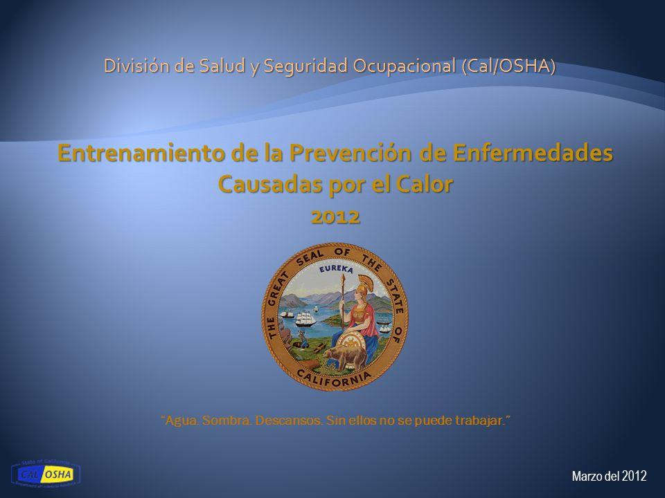 División de Salud y Seguridad Ocupacional (Cal/OSHA) Marzo del 2012 Agua.