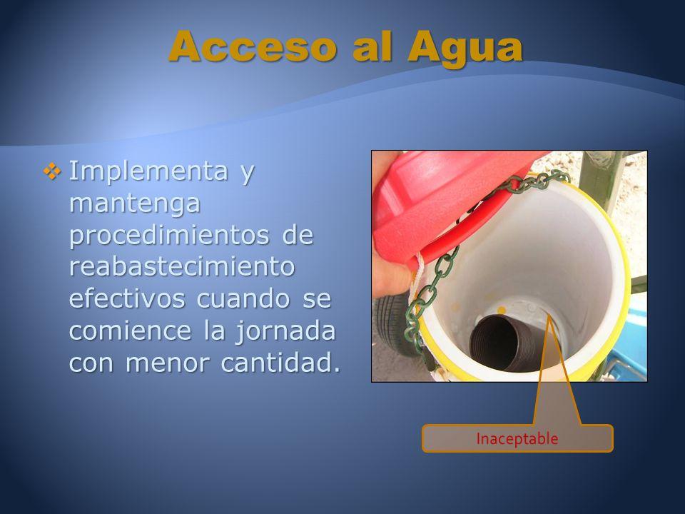 Coloque los recipientes de agua tan cerca como sea posible, dadas las condiciones, el diseño y terreno del sitio de trabajo.
