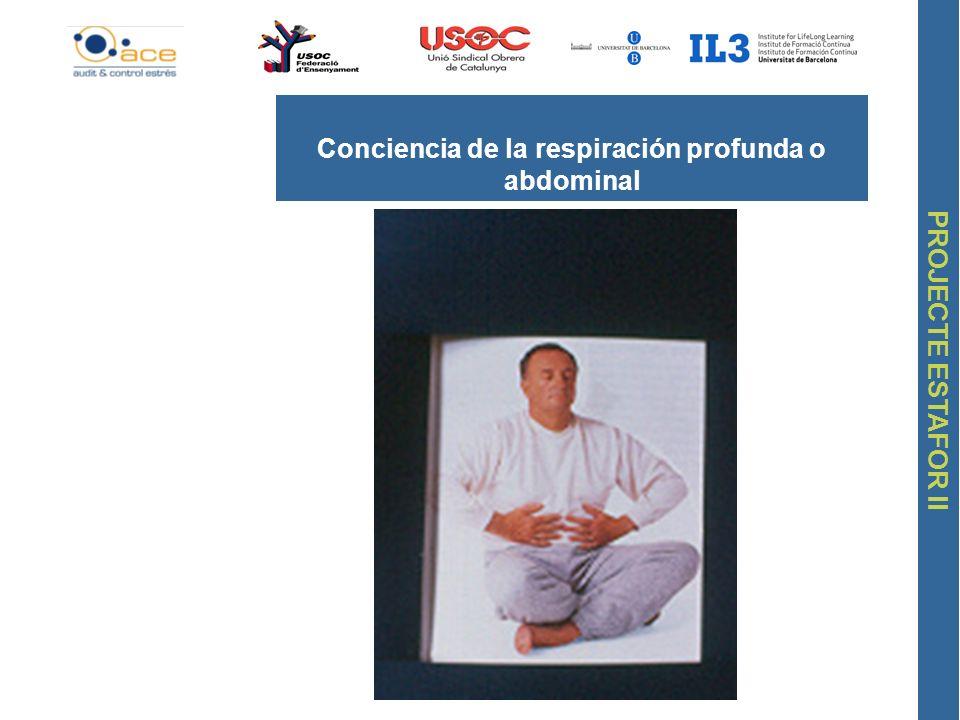 PROJECTE ESTAFOR II Conciencia de la respiración profunda o abdominal