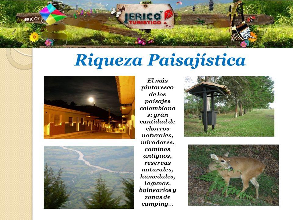 Riqueza Paisajística El más pintoresco de los paisajes colombiano s; gran cantidad de chorros naturales, miradores, caminos antiguos, reservas natural