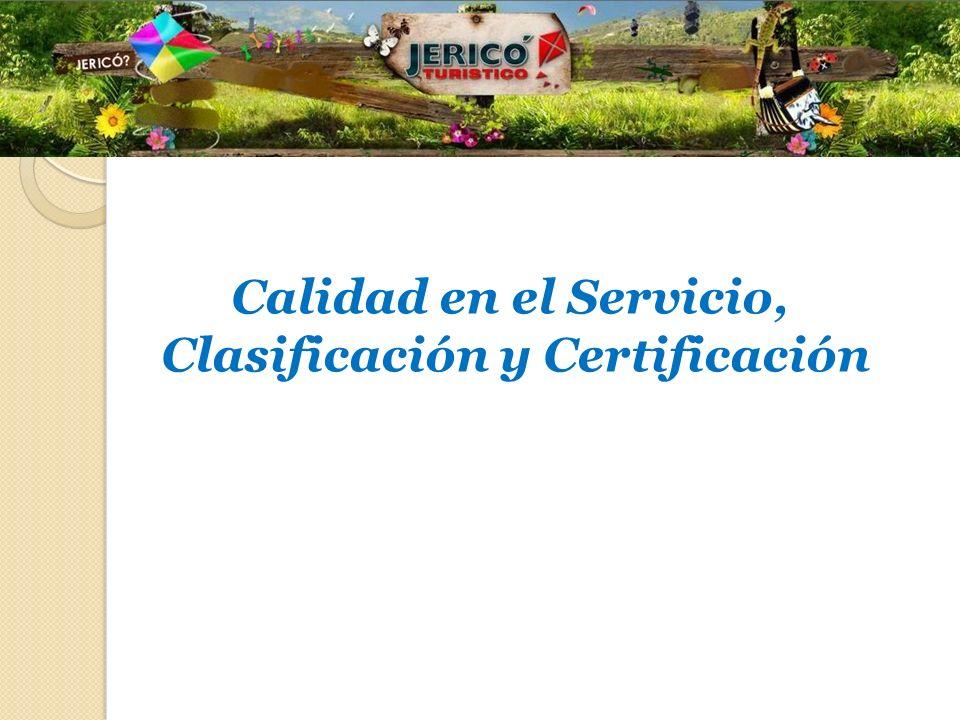 Calidad en el Servicio, Clasificación y Certificación