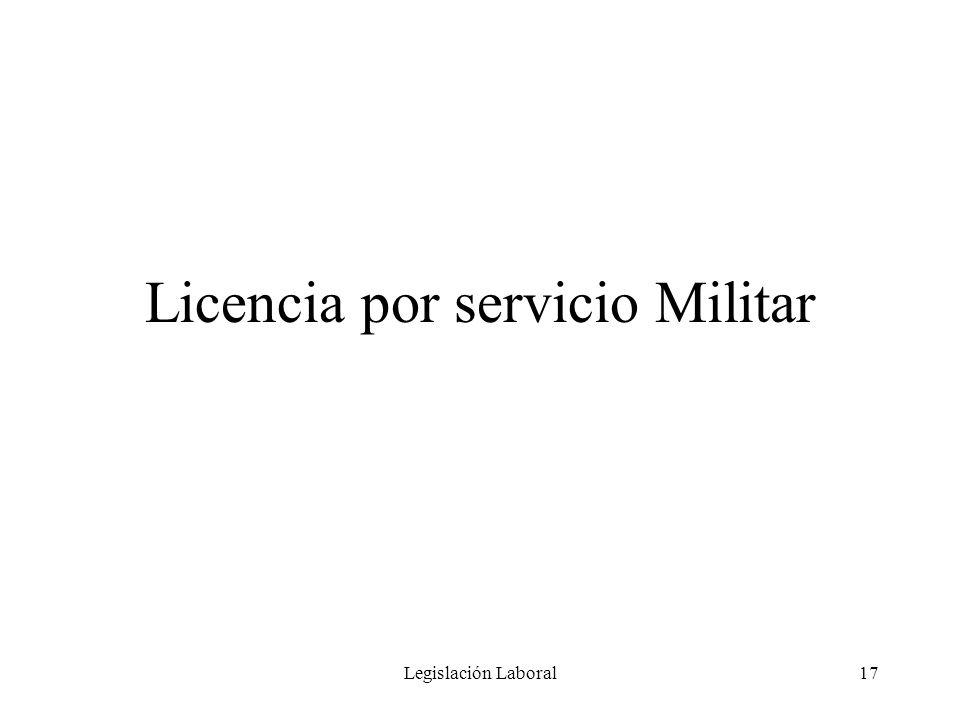 Legislación Laboral17 Licencia por servicio Militar