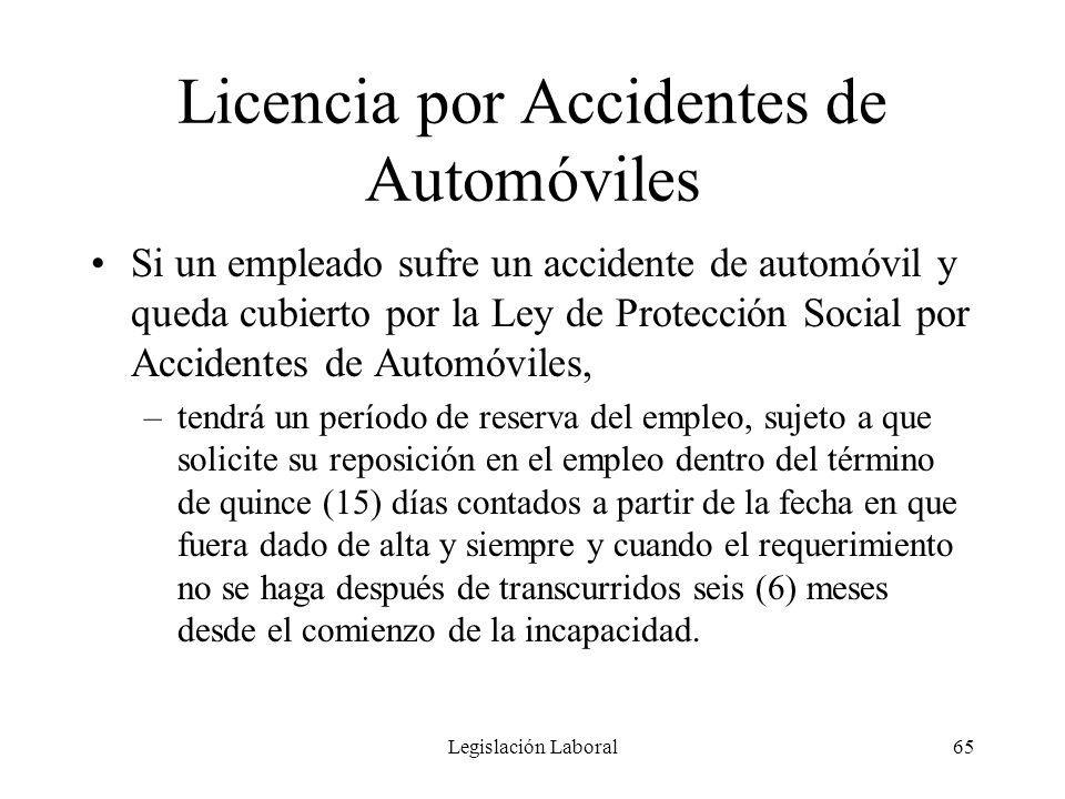 Legislación Laboral65 Licencia por Accidentes de Automóviles Si un empleado sufre un accidente de automóvil y queda cubierto por la Ley de Protección