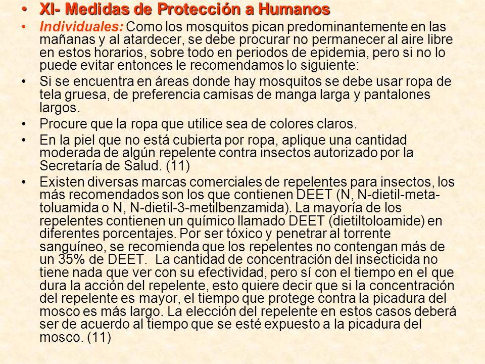 XI- Medidas de Protección a HumanosXI- Medidas de Protección a Humanos Individuales: Como los mosquitos pican predominantemente en las mañanas y al at