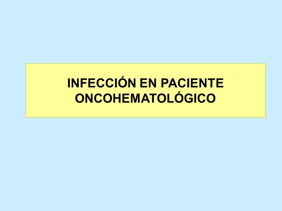 INFECCIÓN EN PACIENTE ONCOHEMATOLÓGICO