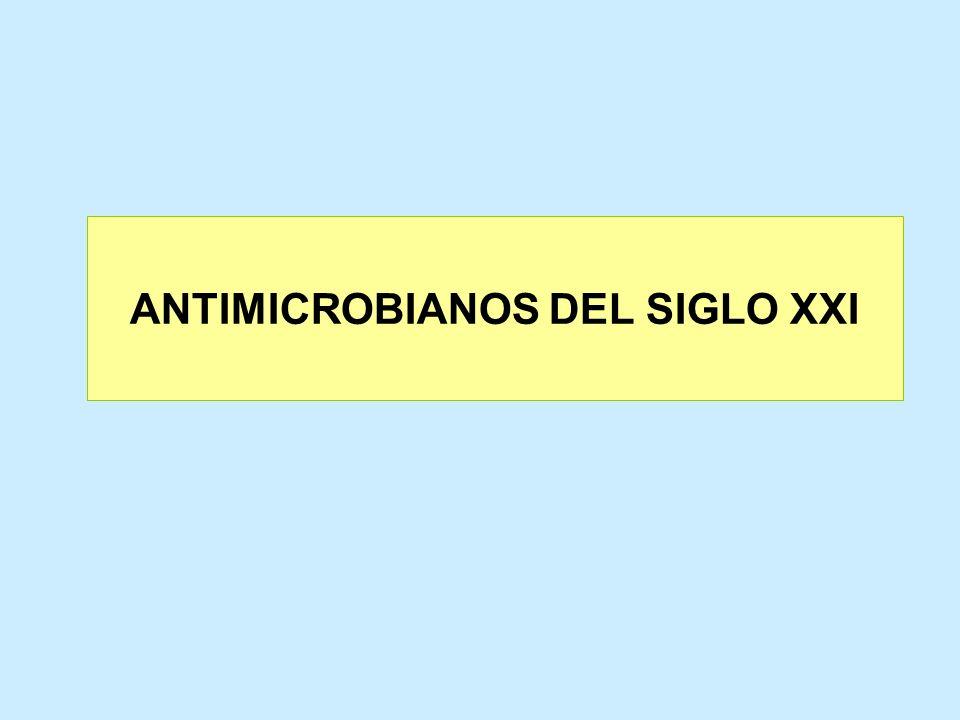 ANTIMICROBIANOS DEL SIGLO XXI