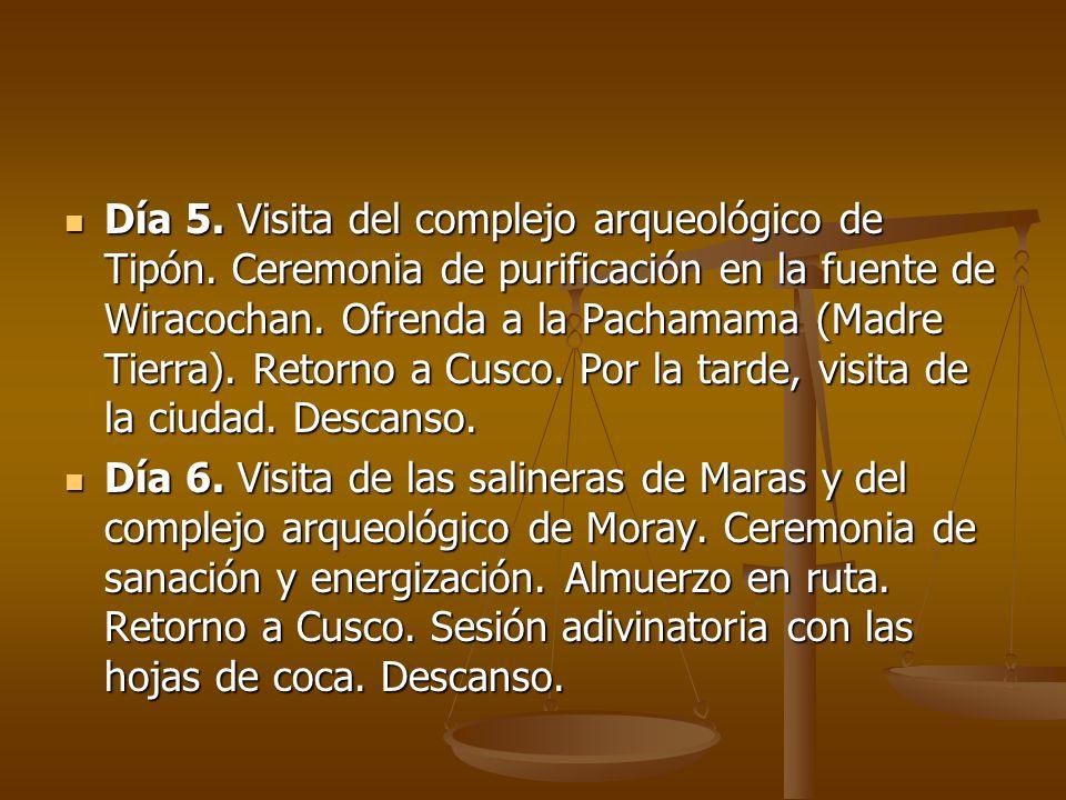 Día 5. Visita del complejo arqueológico de Tipón. Ceremonia de purificación en la fuente de Wiracochan. Ofrenda a la Pachamama (Madre Tierra). Retorno