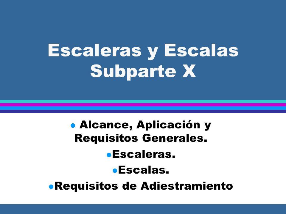 Escaleras y Escalas 1926.1052 Escaleras (Servicio Temporal) l (a)(7) Las condiciones resbalosas en escaleras deben ser eliminadas antes de que éstas sean usadas para alcanzar otros niveles.