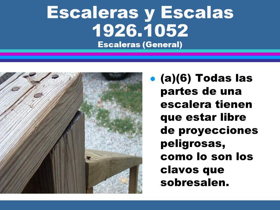 Escaleras Y Escalas 1926.1052 Escaleras (General) l (a)(5) Cuando se usan los descansos y peldaños de metal a rellenar, estos tiene que estar asegurad
