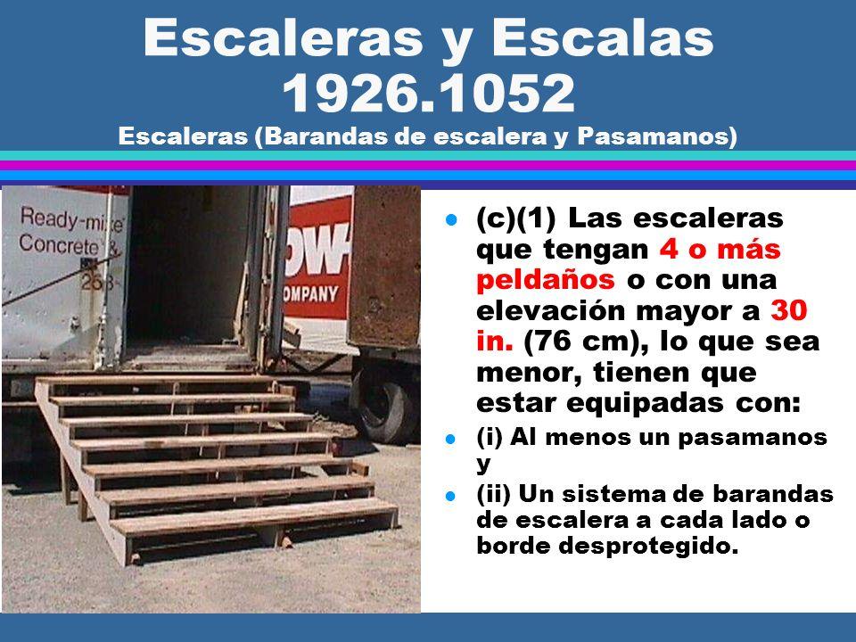 Escaleras y Escalas 1926.1052 Escaleras (Servicio Temporal) l (b)(3) Los peldaños para servicio temporal tiene que estar hechos de madera u otro mater