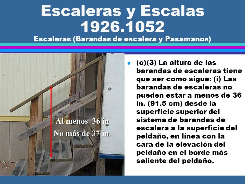 Escaleras y Escalas 1926.1052 Escaleras (Barandas de escalera y Pasamanos) Pasamanos (handrail)